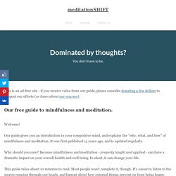 Our free guide to mindfulness and meditation. - meditationSHIFT
