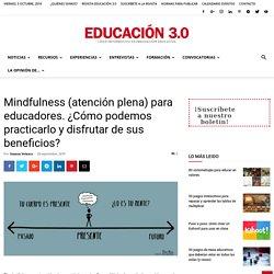 Mindfulness para docentes. ¿Cómo podemos practicarlo?