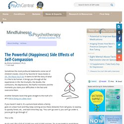 The Powerful (Happiness) Side Effects of Self-Compassion
