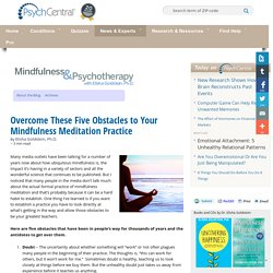 Overcome the Five Obstacles to Your Mindfulness Meditation Practice