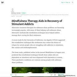 Mindfulness Therapy Aids in Recovery of Stimulant Addicts – Medium
