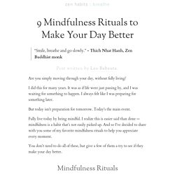 9 Mindfulness Rituals to Make Your Day Better | zen habits