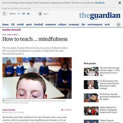 How to teach ... mindfulness