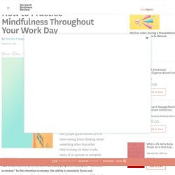 How to Practice Mindfulness Throughout Your Work Day