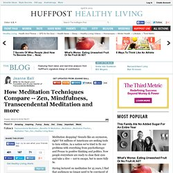 Zen, Mindfulness, Transcendental Meditation and more