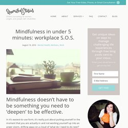 Mindfulness in under 5 minutes: workplace S.O.S. - Unveiled Stories