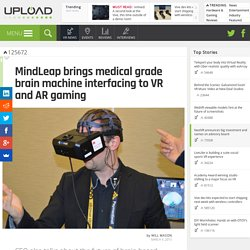 MindLeap brings medical grade brain machine interfacing to VR and AR gaming - Virtual Reality & Oculus News and Events