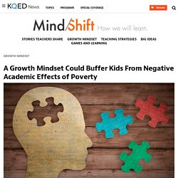 A Growth Mindset Could Buffer Kids From Negative Academic Effects of Poverty