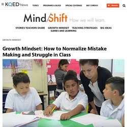 Growth Mindset: How to Normalize Mistake Making and Struggle in Class