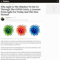 Why Agile Is The Mindset To Get Us Through The COVID Crisis: 4 Lessons From Agile For Today And The New Normal