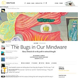 The Bugs in Our Mindware: Many obstacles lie on the path to rational thought.