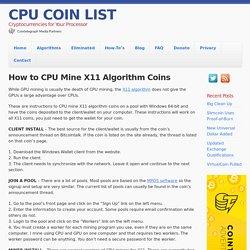 How to CPU Mine X11 Algorithm Coins - CPU COIN LIST