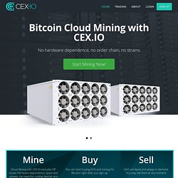Mine Bitcoins - Trade GHS - CEX.IO