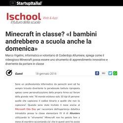 Minecraft in classe? «I bambini andrebbero a scuola anche la domenica»