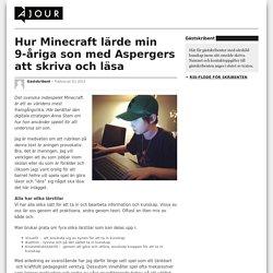 Hur Minecraft lärde min 9-åriga son med Aspergers att skriva och läsa