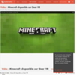 Minecraft disponible sur Gear VR - Pop culture