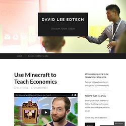 Use Minecraft to Teach Economics