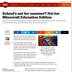 School's out for summer? Not for Minecraft Education Edition