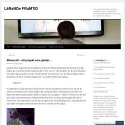 Minecraft – ett projekt som glöder…