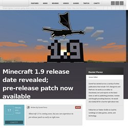 Minecraft 1.9 release date revealed; pre-release patch now available