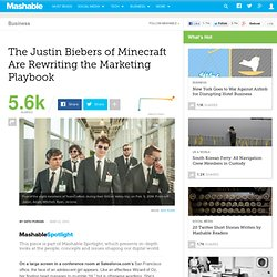 The Justin Biebers of Minecraft Are Rewriting the Marketing Playbook