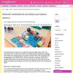 Minecraft i skolarbetet för att motivera och inspirera eleverna. / Majemas blogg Majema - köp läromedel och kalendrar för lärare online