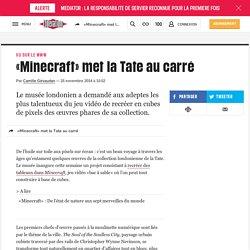 «Minecraft» met la Tate au carré
