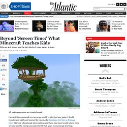 Beyond 'Screen Time:' What Minecraft Teaches Kids - Rey Junco