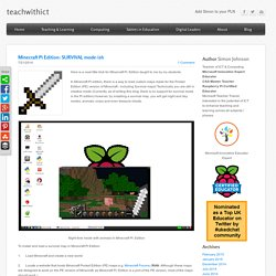 Minecraft Pi Edition: SURVIVAL mode-ish - teachwithict