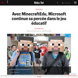 Avec MinecraftEdu, Microsoft continue sa percée dans le jeu éducatif