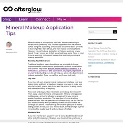 Mineral Makeup Application Tips - AfterglowCosmetics