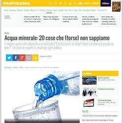Acqua minerale: 20 cose che (forse) non sappiamo