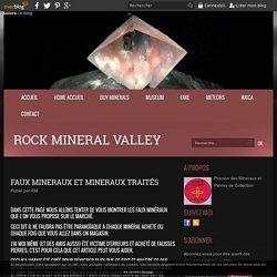 Faux Mineraux et Mineraux Traités - Rock Mineral Valley