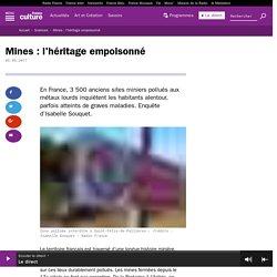 Mines : l'héritage empoisonné