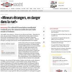 «Mineurs étrangers, en danger dans la rue!»