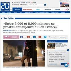 «Entre 5.000 et 8.000 mineurs se prostituent aujourd'hui en France»