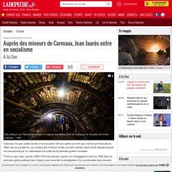 Auprès des mineurs de Carmaux, Jean Jaurès entre en socialisme - 29/07/2014 - ladepeche.fr