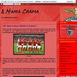 TdP: Sport Lisboa e Benfica 3 fc porto 1