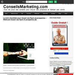 La mini checkliste pour réussir ses flyers et prospectusConseilsMarketing.fr