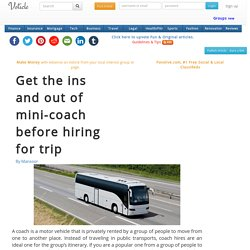 Get the ins and out of mini coach before hiring for trip
