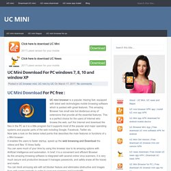 UC Mini Download For PC windows 7, 8, 10 and window XP