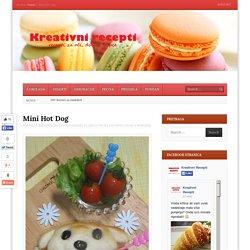 Mini Hot Dog - Kreativni recepti