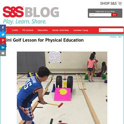 Mini Golf Lesson for Physical Education - S&S Blog