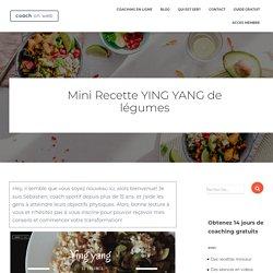 Mini Recette YING YANG de légumes – Coach on Web