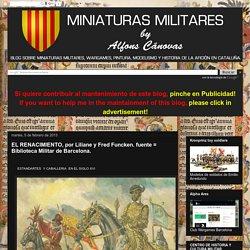 MINIATURAS MILITARES POR ALFONS CÀNOVAS: EL RENACIMIENTO, por Liliane y Fred Funcken. fuente = Biblioteca Militar de Barcelona.
