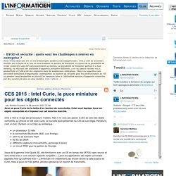CES 2015 : Intel Curie, la puce miniature pour les objets connectés