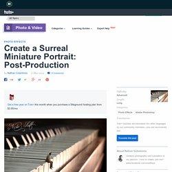 Crear un retrato en miniatura Surreal: Post-producción - Tuts + Tutorial de fotografía