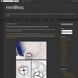 miniBloq: Root: un robot para enseñar programación de 4 a 99 años