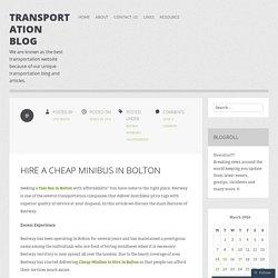 Hire a Cheap Minibus in Bolton