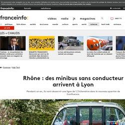 Rhône : des minibus sans conducteur arrivent à Lyon